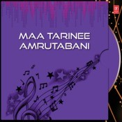 Maa Tarinee Amrutabani Songs