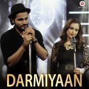 Darmiyaan Songs