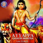Ayyappa Gayatri Mantra 108 Times Songs Download: Ayyappa