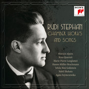 Rudi Stephan: Chamber Works and Songs Songs