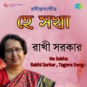 He Sakha - Rakhi Sarkar Songs