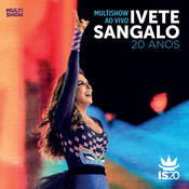 Multishow Ao Vivo - Ivete Sangalo 20 Anos (Live) Songs