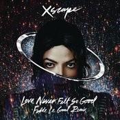 Love Never Felt so Good (Fedde Le Grand Remix Radio Edit) Songs