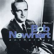 Something Like This...The Bob Newhart Anthology Songs