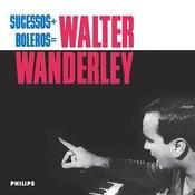 Sucessos + Boleros = Walter Wanderley Songs