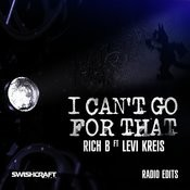 I Can't Go For That (Ft. Levi Kreis) (Radio Edit EP) Songs