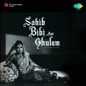 Sahib Bibi Aur Ghulam Songs