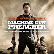 Machine Gun Preacher Songs