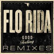 Good Feeling (Remixes) Songs