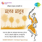 Moner Manush Songs