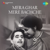 Mera Ghar Mere Bachche Songs