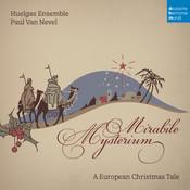 Mirabile Mysterium - A European Christmas Tale Songs