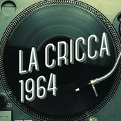 La Cricca 1964 Songs