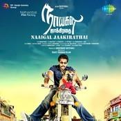 Naaigal Jaakirathai Songs