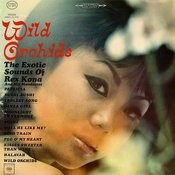 Wild Orchids The Exotic Sounds of Rex Kona and His Mandarins Songs