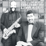 The Best Of Hank Crawford & Jimmy McGriff Songs