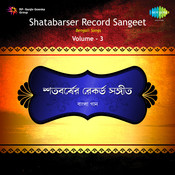 Shatabarser Record Sangeet Vol 4 Songs
