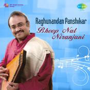 Raghunandan Panshikar - Bhoopnat Niranjani Songs