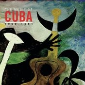 The Music Of Cuba 1909-1951 Songs