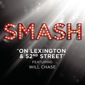 On Lexington & 52nd Street (SMASH Cast Version Featuring Will Chase) Songs