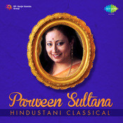 Parween Sultana (hindusthani Classical) Songs