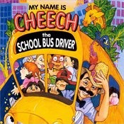My Name Is Cheech The School Bus Driver Songs