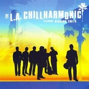The L.A. Chillharmonic Featuring Richard Smith Songs