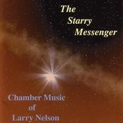 The Starry Messenger - Chamber Music Of Larry Nelson Songs
