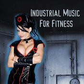 Industrial Metal For Fitness Songs