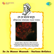 Se Je Moner Manush Various Tagore Songs
