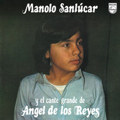 Manolo Sanlúcar Y El Cante De Ángel De Los Reyes (Reedición 2012) Songs