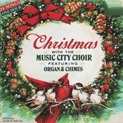 Christmas With The Music City Choir Featuring Organ & Chimes Songs