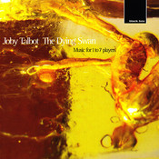 Talbot:The Dying Swan, music for 1 - 7 players Songs