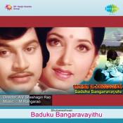 Baduku Bangaravayithu Songs