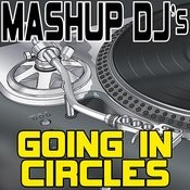 Going In Circles (Acapella Mix) [Re-Mix Tool] Song