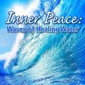 Inner Peace: Waves Of Healing Water Songs