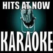 Hits At Now Karaoke Songs