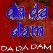 Da Da Dam Songs