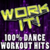 Work It! (100% Dance Workout Hits) Songs