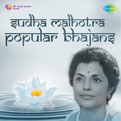 Popular Bhajans By Sudha Malhotra Songs