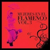 Mujeres En El Flamenco Vol.3 Songs