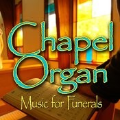 Chapel Organ (Music For Funerals) Songs