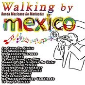 Walking By Mexico Songs