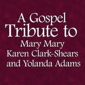 A Gospel Tribute To Mary Mary, Karen Clark-Shears And Yolanda Adams Songs
