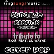Strange Clouds (Tribute To B.O.B Feat. LIL Wayne) [Cover Version - Explicit] Songs