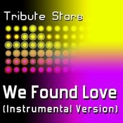 Rihanna Feat. Calvin Harris - We Found Love (Instrumental Version) Songs