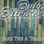 Take The A Train - (Hd Digitally Re-Mastered 2011) Songs