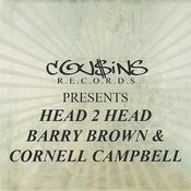 Cousins Records Presents Head 2 Head Barry Brown & Cornell Campbell Songs
