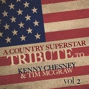 A Country Superstar Tribute To Kenny Chesney & Tim Mcgraw Vol. 2 Songs