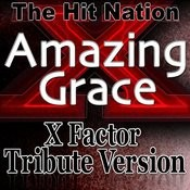 Amazing Grace - X Factor Tribute Version Songs